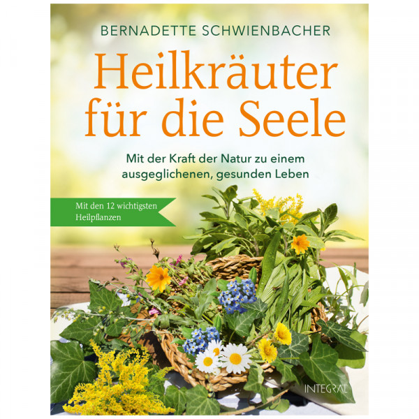 Heilkräuter für die Seele - B. Schwienbacher