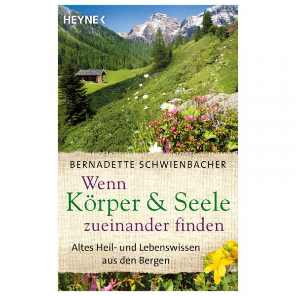 Wenn Körper & Seele zueinander finden - B. Schwienbacher