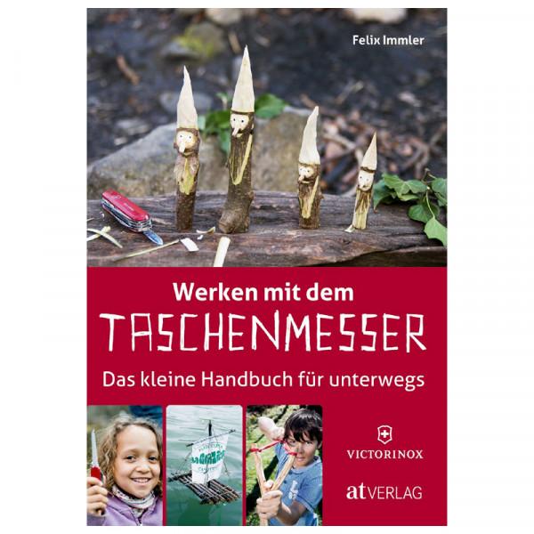 Werken mit dem Taschenmesser - Handbuch - Immler Felix